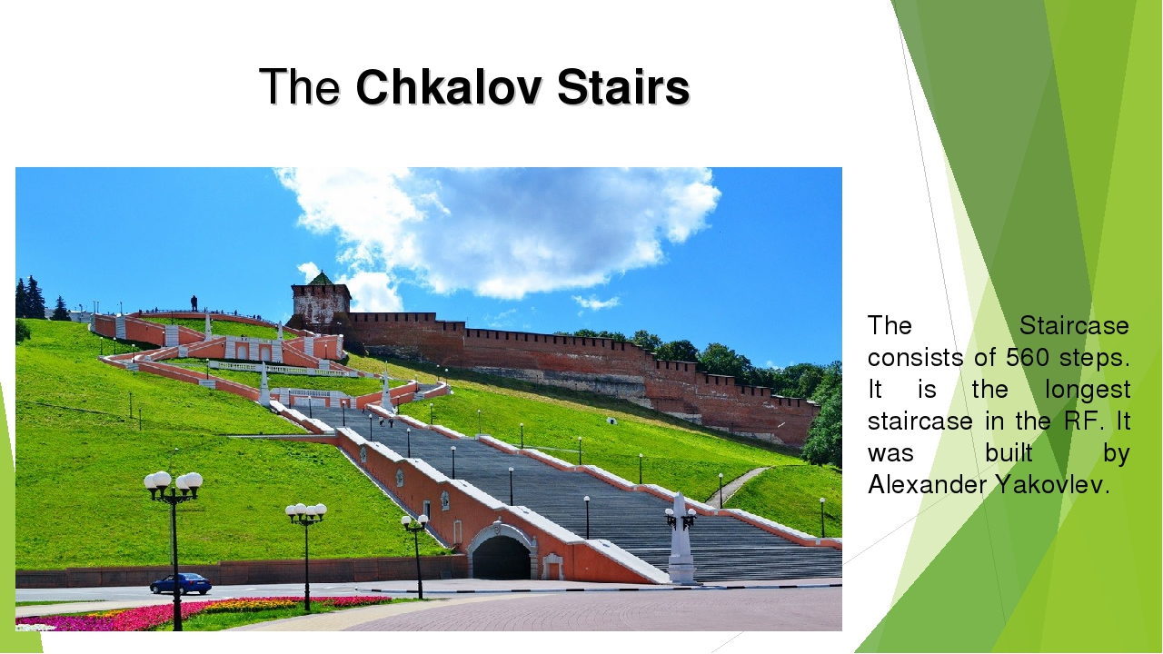 The Chkalov Stairs The Staircase consists of 560 steps. It is the longest sta...