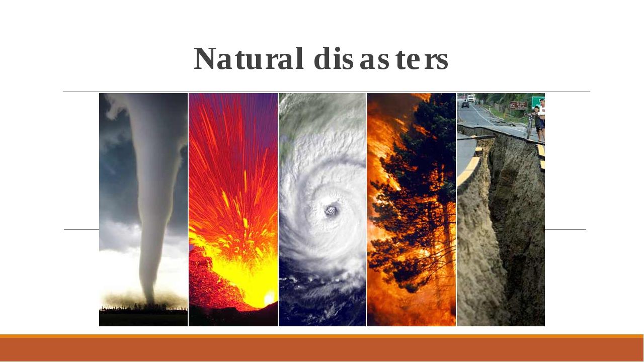 проект про стихийные бедствия на английском 8 класс напрямую