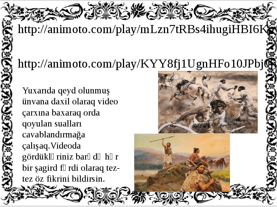 http://animoto.com/play/mLzn7tRBs4ihugiHBI6Kpw Yuxarıda qeyd olunmuş ünvana...