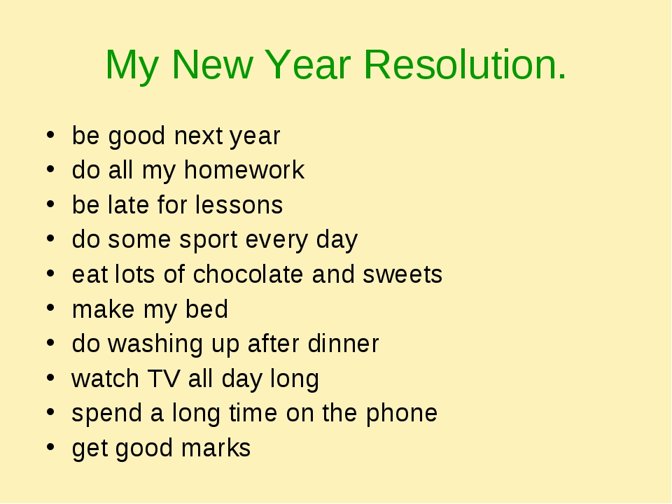 My New Year Resolution. be good next year do all my homework be late for less...