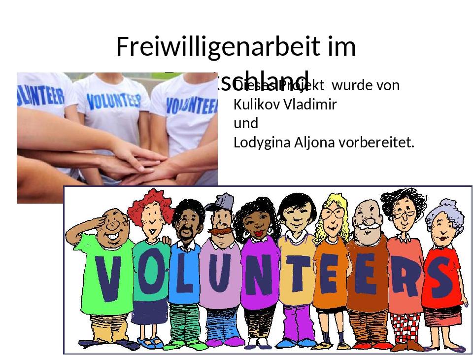 Freiwilligenarbeit im Deutschland Dieses Projekt wurde von Kulikov Vladimir u...
