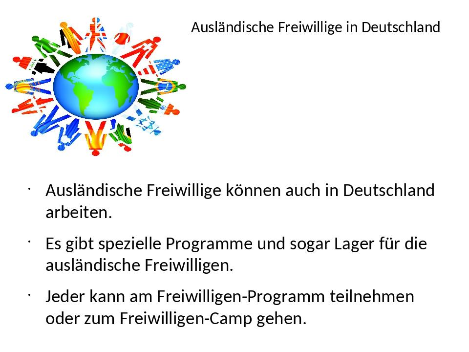 Ausländische Freiwillige in Deutschland Ausländische Freiwillige können auch...