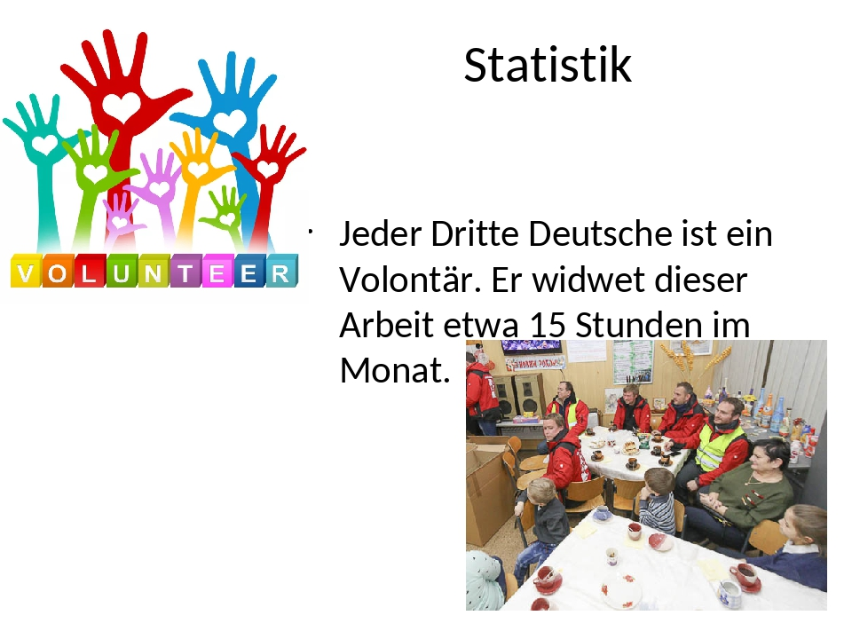 Statistik Jeder Dritte Deutsche ist ein Volontär. Er widwet dieser Arbeit etw...