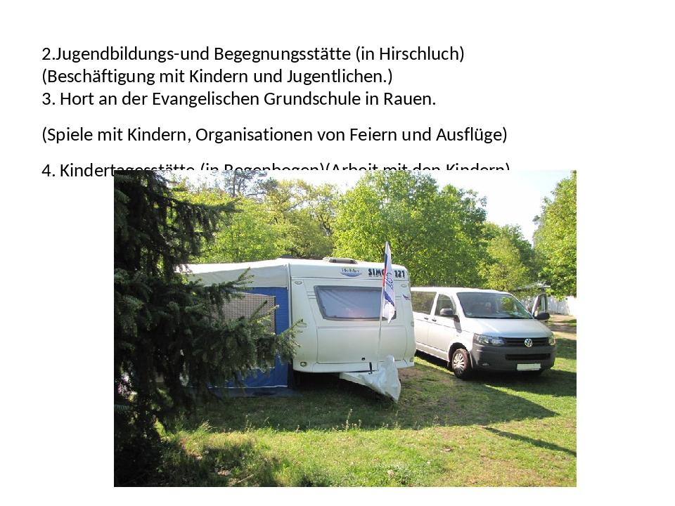 2.Jugendbildungs-und Begegnungsstätte (in Hirschluch) (Beschäftigung mit Kin...