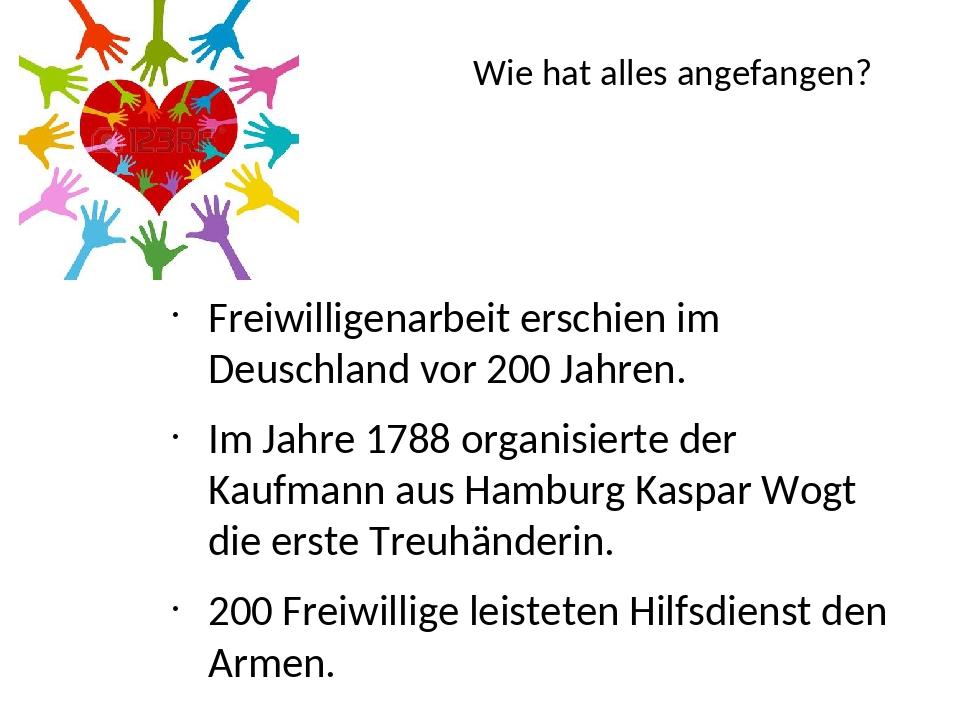 Wie hat alles angefangen? Freiwilligenarbeit erschien im Deuschland vor 200 J...