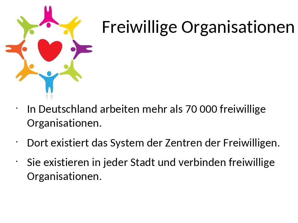 Freiwillige Organisationen In Deutschland arbeiten mehr als 70 000 freiwillig...