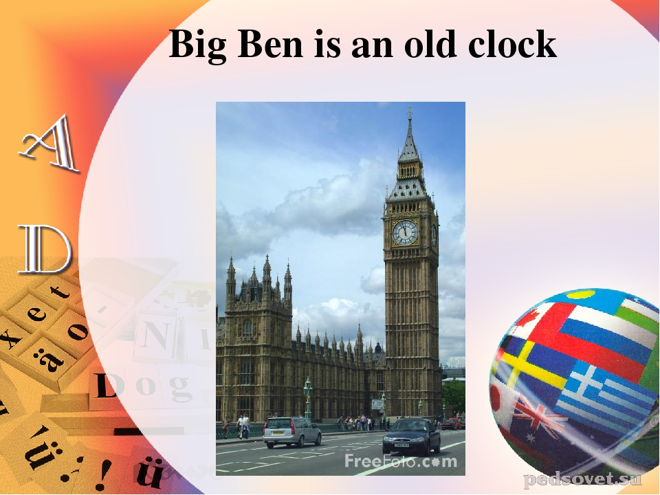 Big Ben is an old clock