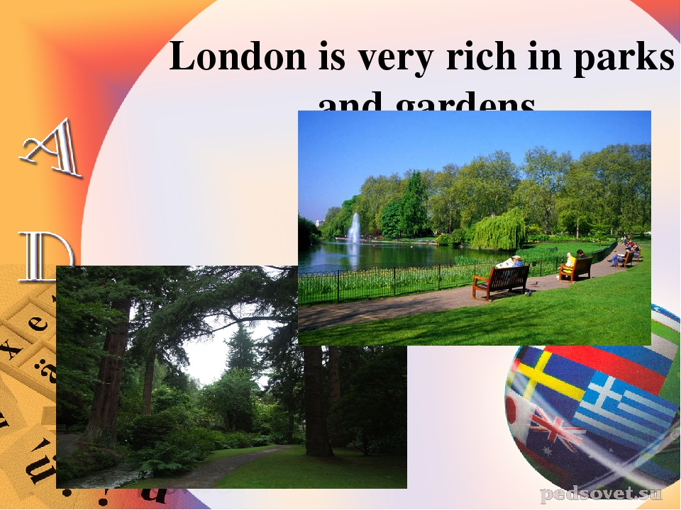 London is very rich in parks and gardens