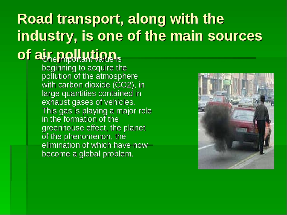 Road transport, along with the industry, is one of the main sources of air po...