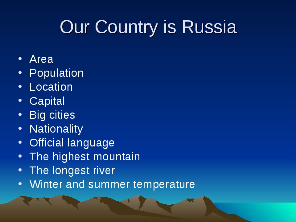 Our Country is Russia Area Population Location Capital Big cities Nationality...