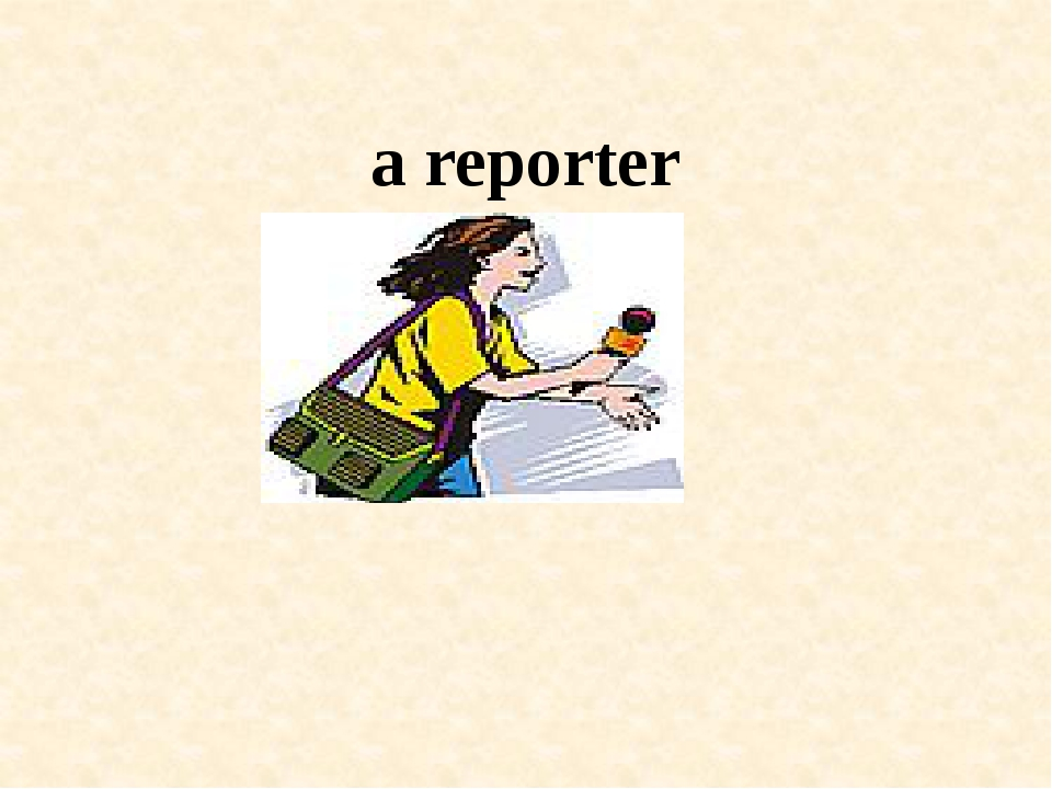 a reporter