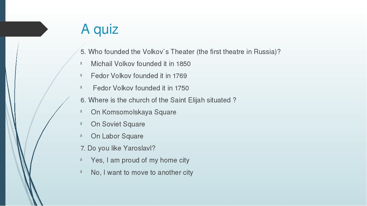A quiz 5. Who founded the Volkov`s Theater (the first theatre in Russia)? Mic...