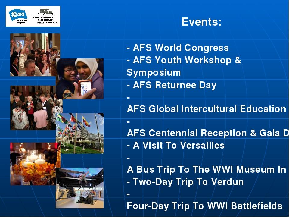 Events: - AFS World Congress - AFS Youth Workshop & Symposium - AFS Returnee...