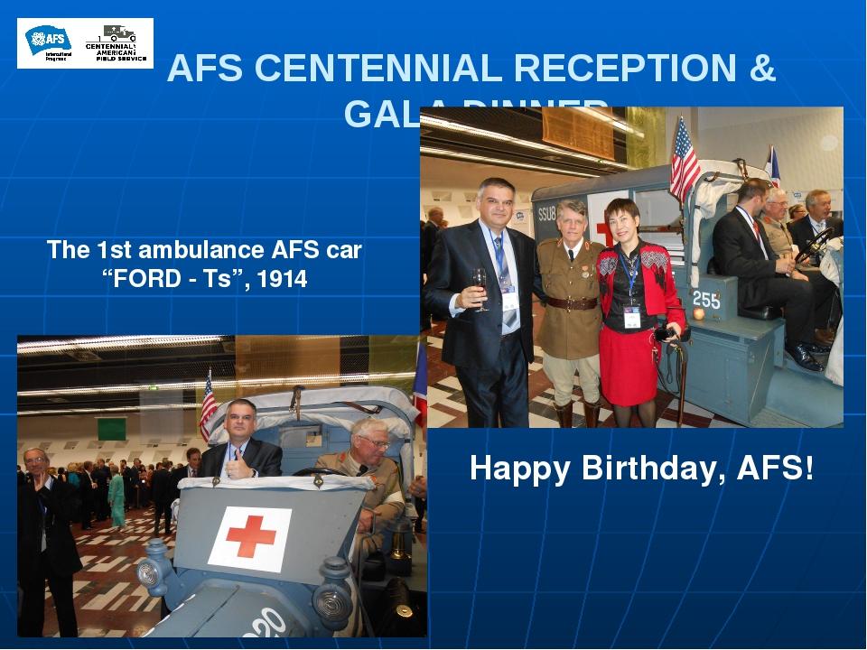 "AFS CENTENNIAL RECEPTION & GALA DINNER The 1st ambulance AFS car ""FORD - Ts"",..."