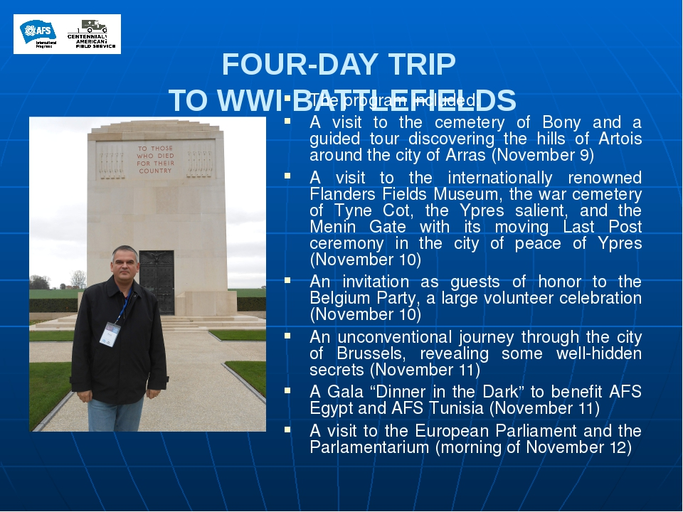 FOUR-DAY TRIP TO WWI BATTLEFIELDS The program included: A visit to the cemete...