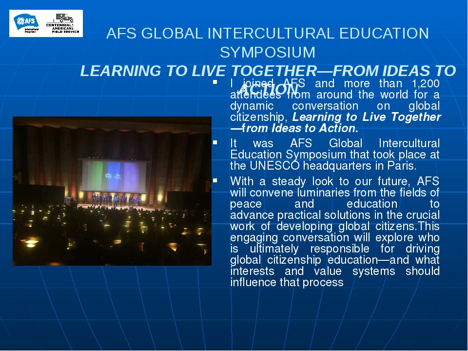 AFS GLOBAL INTERCULTURAL EDUCATION SYMPOSIUM LEARNING TO LIVE TOGETHER—FROM I...