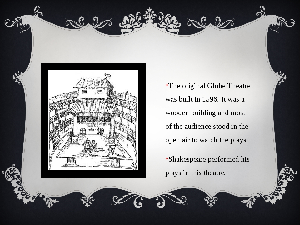 The original Globe Theatre was built in 1596. It was a wooden building and m...