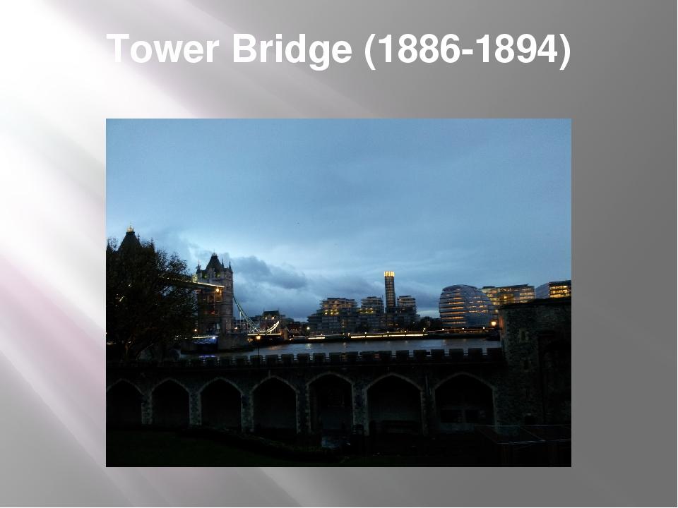 Tower Bridge (1886-1894)