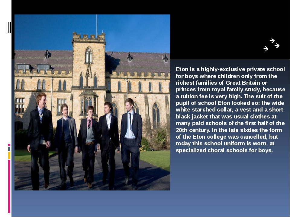 Eton Eton is a highly-exclusive private school for boys where children only...