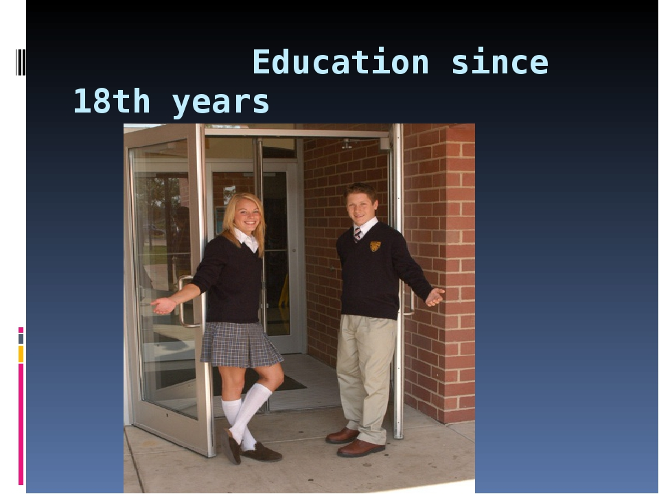 Education since 18th years