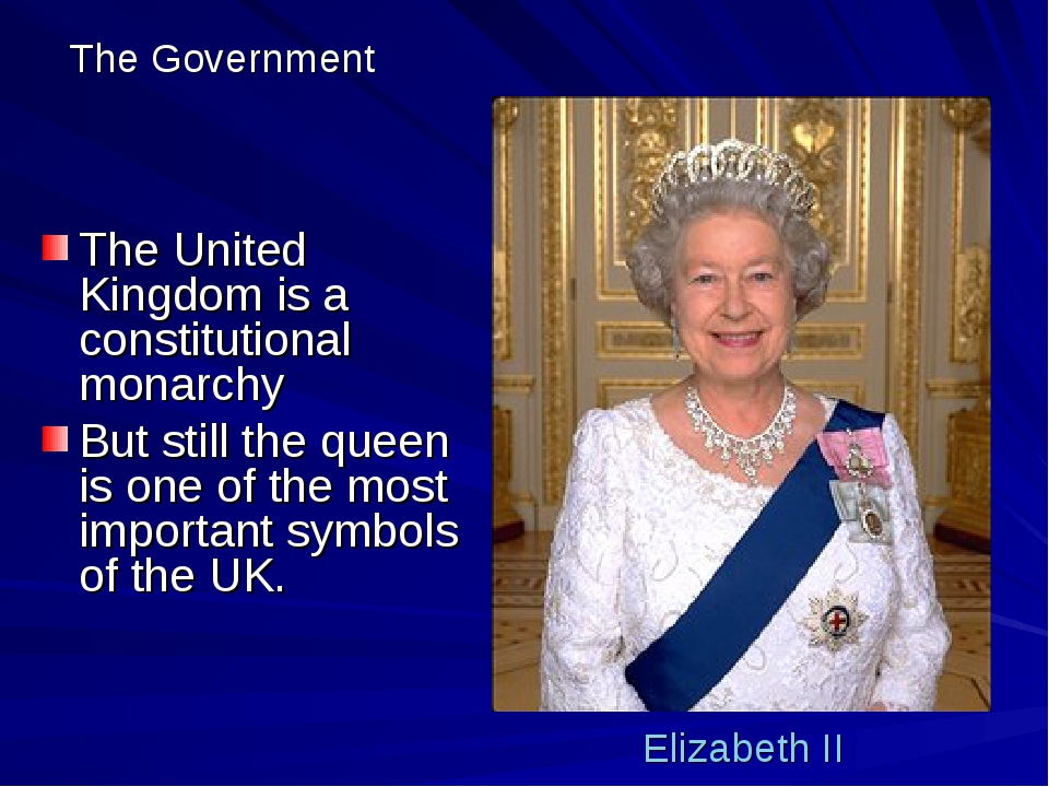The Government The United Kingdom is a constitutional monarchy But still the...