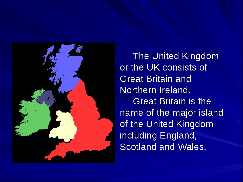 The United Kingdom or the UK consists of Great Britain and Northern Ireland....