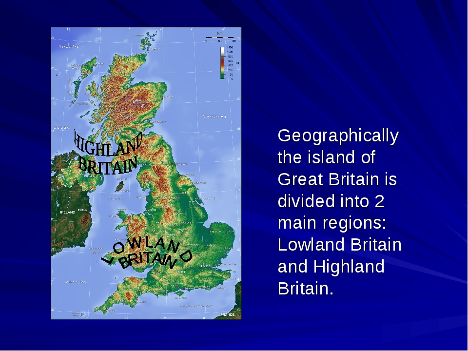 Geographically the island of Great Britain is divided into 2 main regions: Lo...