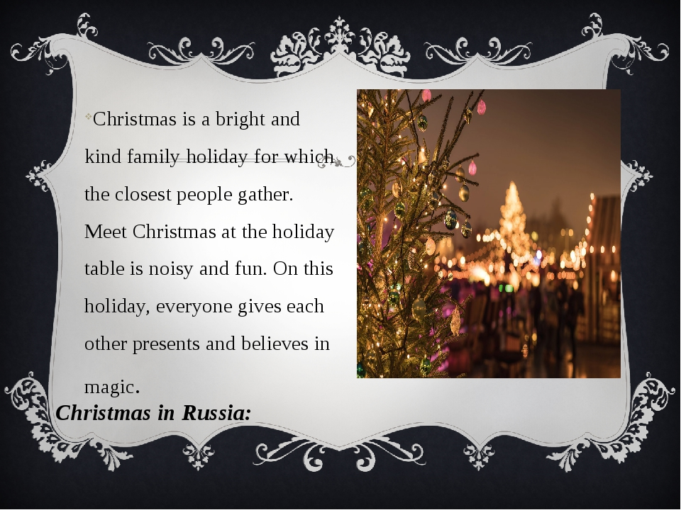 Christmas in Russia: Christmas is a bright and kind family holiday for which...