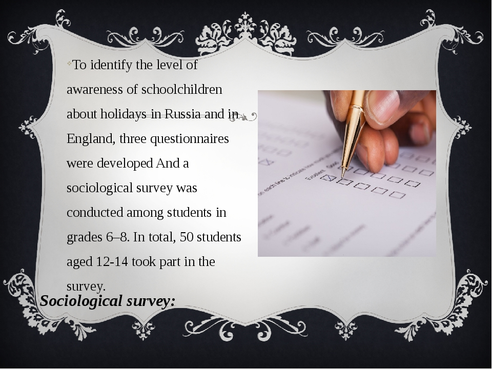 To identify the level of awareness of schoolchildren about holidays in Russia...