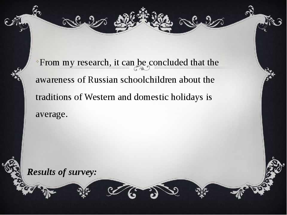 From my research, it can be concluded that the awareness of Russian schoolchi...