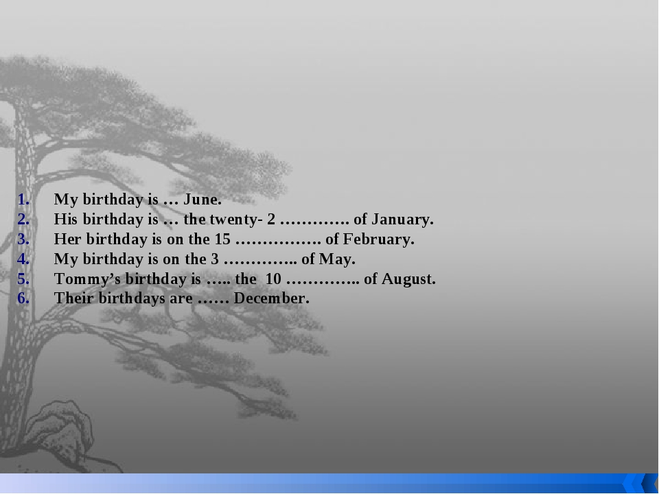 My birthday is … June. His birthday is … the twenty- 2 …………. of January. Her...