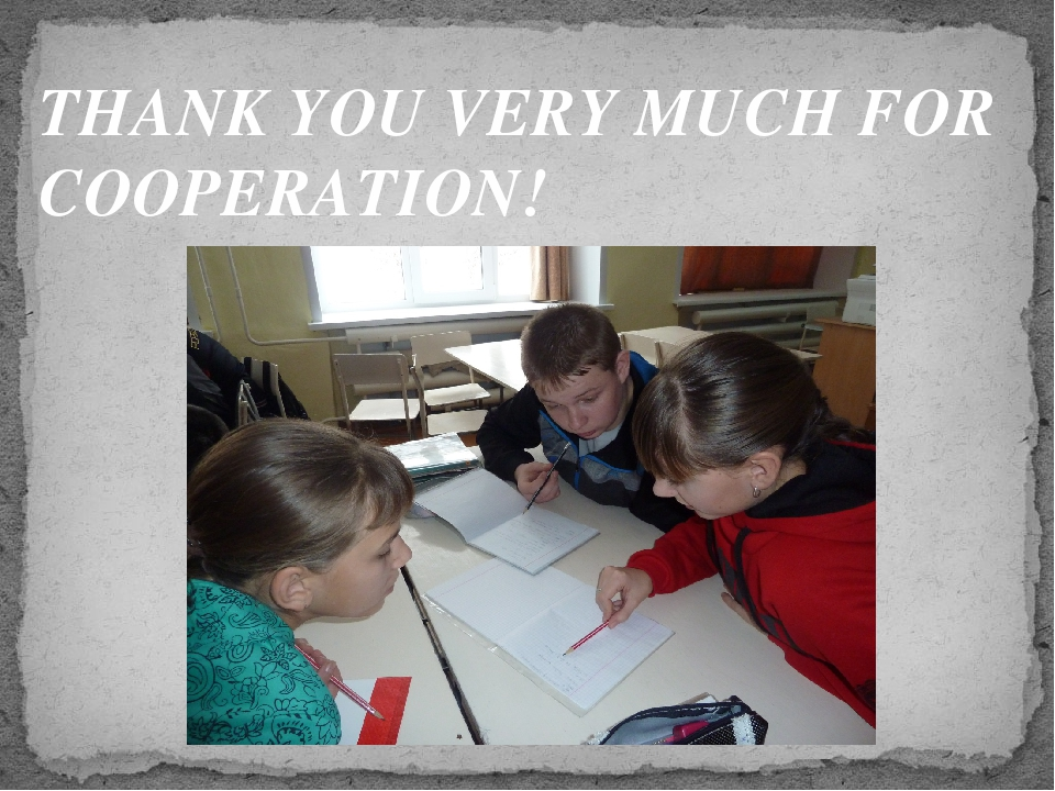 THANK YOU VERY MUCH FOR COOPERATION!