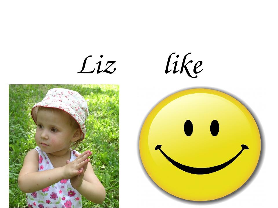 Liz like