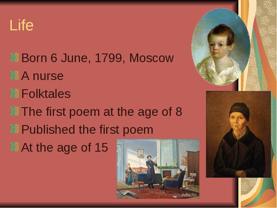 Life Born 6 June, 1799, Moscow A nurse Folktales The first poem at the age of...