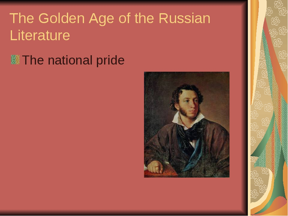 The Golden Age of the Russian Literature The national pride