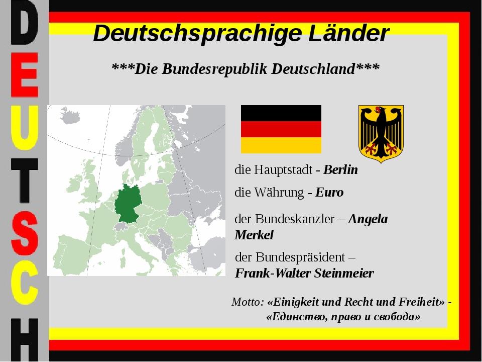 Deutschsprachige Länder ***Die Bundesrepublik Deutschland*** die Hauptstadt -...