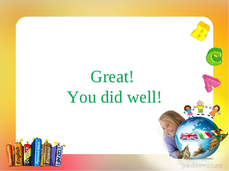 Great! You did well!