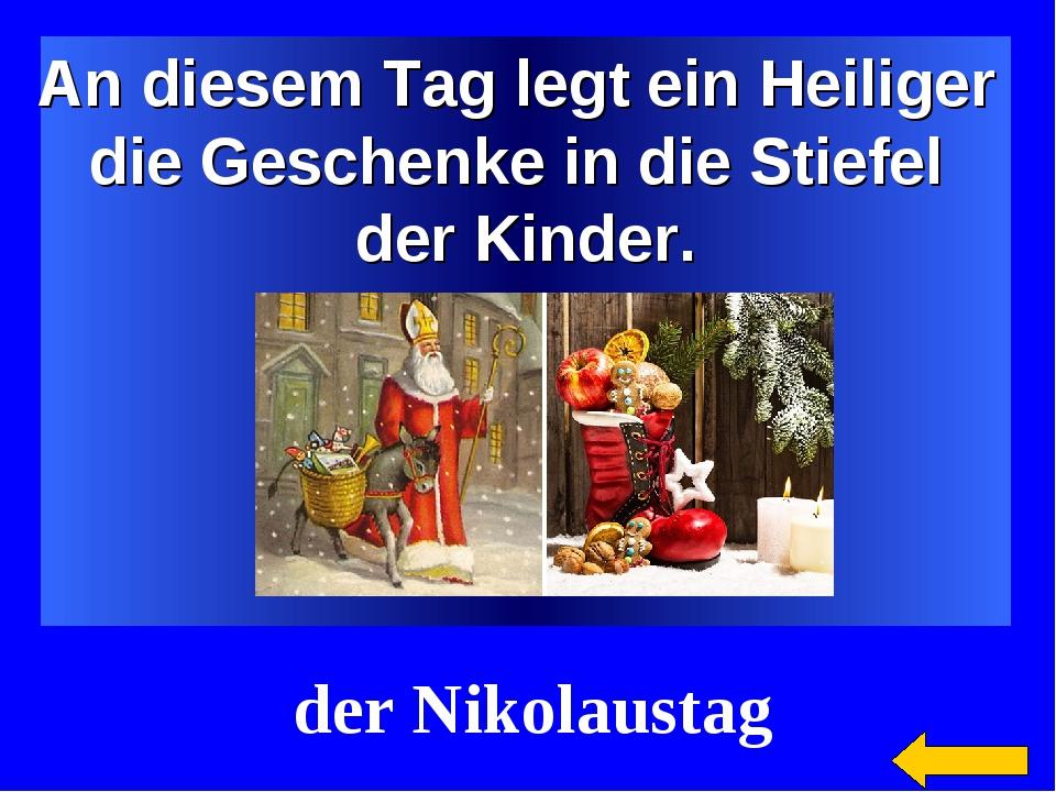 An diesem Tag legt ein Heiliger die Geschenke in die Stiefel der Kinder. der...