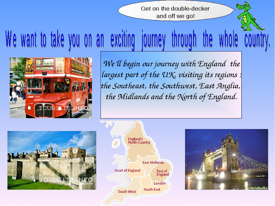 We'll begin our journey with England the largest part of the UK, visiting it...