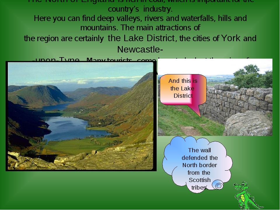 The North of England is rich in coal, which is important for the country's in...