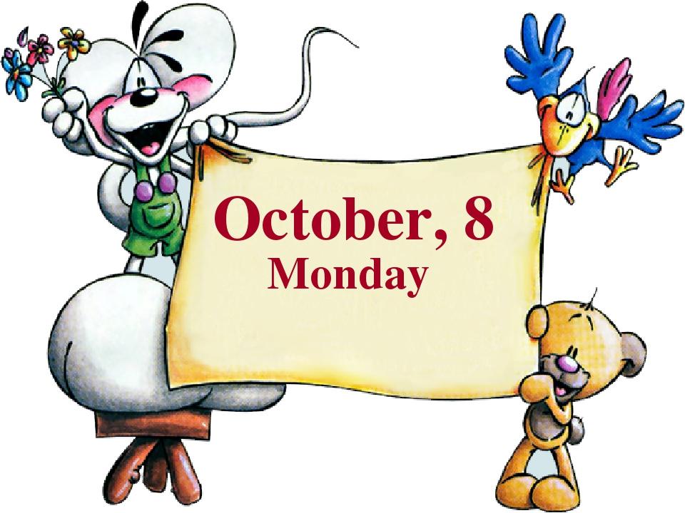October, 8 Monday