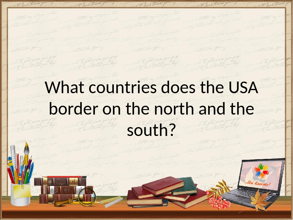 What countries does the USA border on the north and the south?
