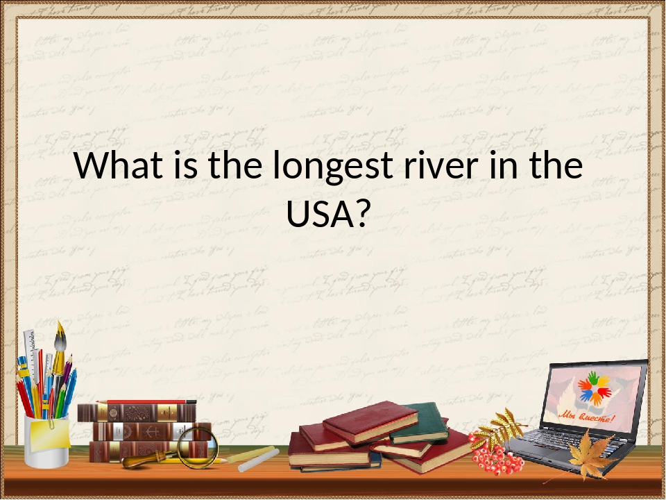 What is the longest river in the USA?