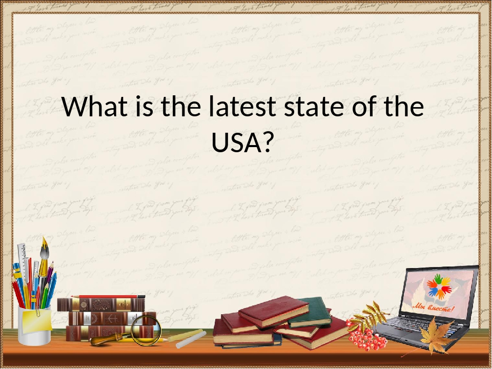 What is the latest state of the USA?
