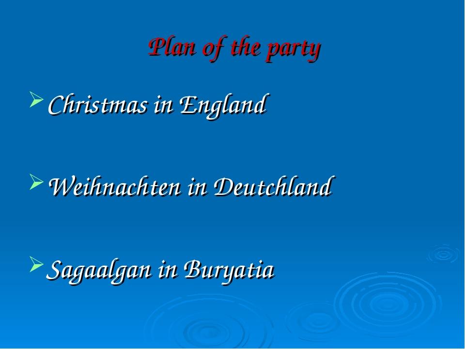 Plan of the party Christmas in England Weihnachten in Deutchland Sagaalgan in...