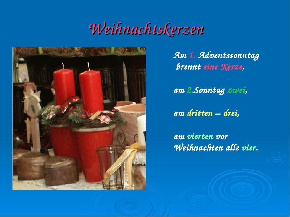 Weihnachtskerzen Am 1. Adventssonntag brennt eine Kerze, am 2.Sonntag zwei, a...