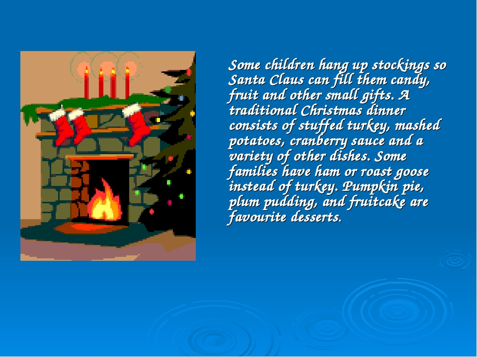Some children hang up stockings so Santa Claus can fill them candy, fruit and...