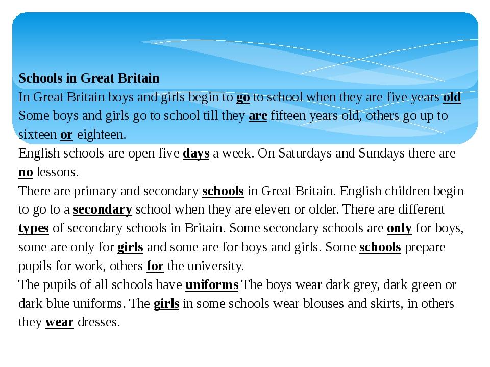 Schools in Great Britain In Great Britain boys and girls begin to go to schoo...