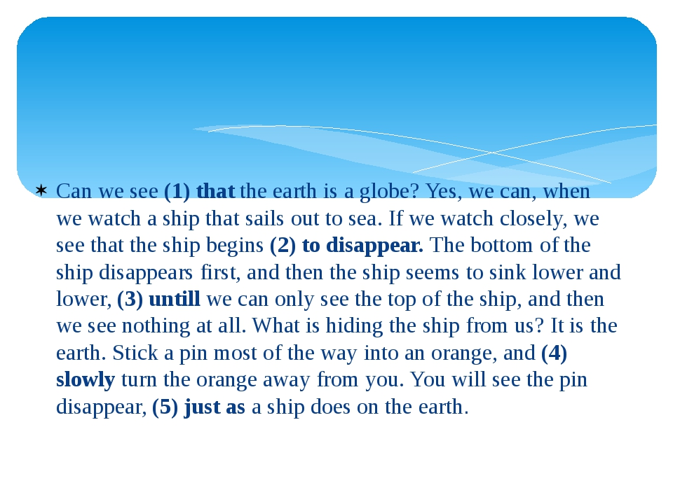 Can we see(1) thatthe earth is a globe? Yes, we can, when we watch a ship t...
