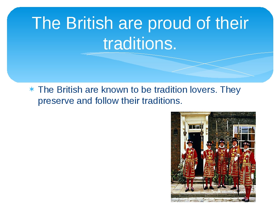 The British are known to be tradition lovers. They preserve and follow their...